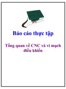 Báo cáo thực tập Tổng quan về CNC và vi mạch điều khiển