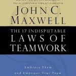The 17 Indisputable Laws of Teamwork Embrace Them and Empower Your Team (Audiobook)