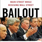 Bailout An Inside Account of How Washington Abandoned Main Street While Rescuing Wall Street